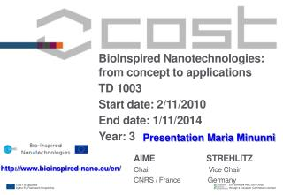 BioInspired  Nanotechnologies: from concept to applications TD 1003  Start date:  2/11/2010