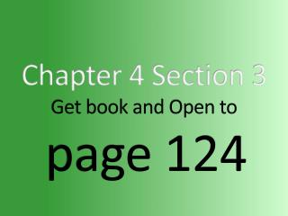 Chapter 4 Section 3 Get book and Open to page 124