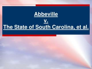 Abbeville v. The State of South Carolina, et al.