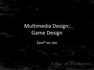 Multimedia Design: Game Design
