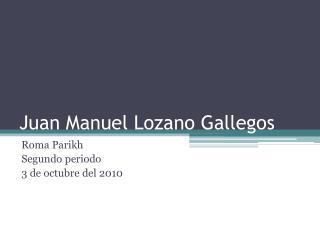 Juan Manuel Lozano Gallegos