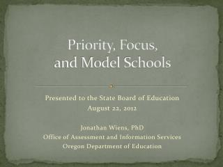 Priority, Focus, and Model Schools