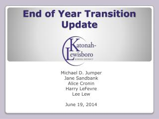 End of Year Transition Update
