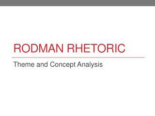 Rodman rhetoric