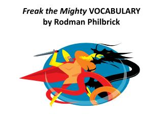 Freak the Mighty  VOCABULARY  by Rodman  Philbrick