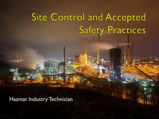 Site Control and Accepted Safety Practices