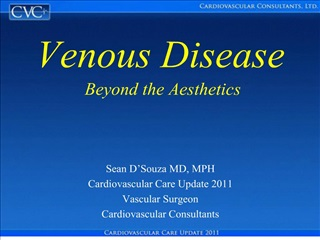 Venous Disease  Beyond the Aesthetics