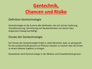 Gentechnik, Chancen und Risiko
