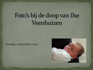 Foto's bij de doop van Ilse  Veenhuizen