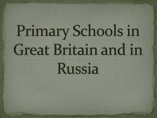 Primary Schools in Great Britain and in Russia