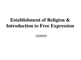 Establishment of Religion & Introduction to Free Expression