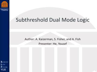Subthreshold  Dual Mode Logic