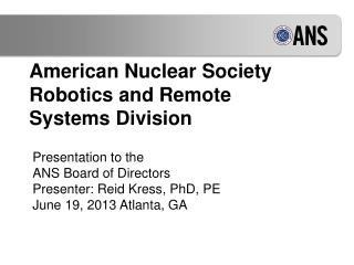 American Nuclear Society Robotics and Remote Systems Division