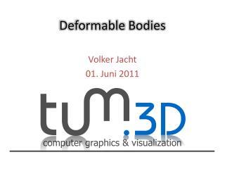 Deformable Bodies
