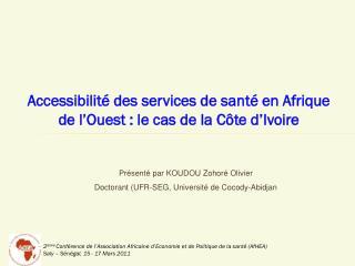 Présenté par KOUDOU  Zohoré  Olivier Doctorant (UFR-SEG, Université de  Cocody -Abidjan