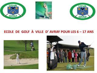 ECOLE  DE  GOLF  À  VILLE  D' AVRAY POUR LES 6 – 17 ANS