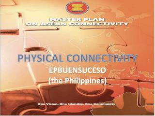 PHYSICAL CONNECTIVITY EPBUENSUCESO (the Philippines)