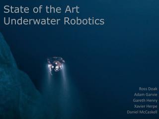 State of the Art  Underwater Robotics