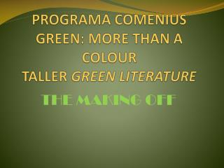 PROGRAMA COMENIUS GREEN: MORE THAN A COLOUR TALLER  GREEN LITERATURE