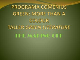 PROGRAMA COMENIUS GREEN: MORE THAN A COLOUR TALLER  GREEN LITERATURE