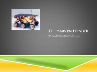 THE MARS PATHFINDER