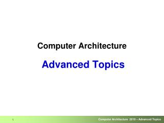 Computer Architecture Advanced Topics