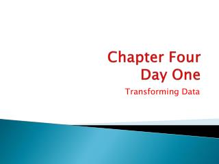 Chapter Four Day One