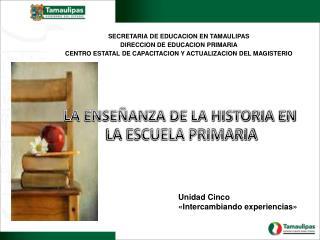 SECRETARIA DE EDUCACION EN TAMAULIPAS DIRECCION DE EDUCACION PRIMARIA