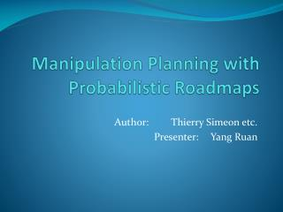 Manipulation Planning with Probabilistic Roadmaps