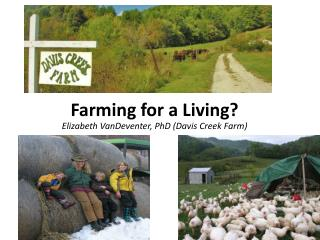 Farming for a Living? Elizabeth  VanDeventer , PhD (Davis Creek Farm)