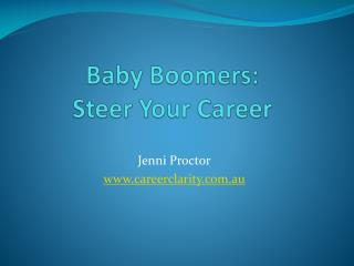 Baby Boomers: Steer Your Career