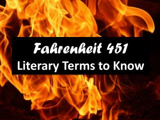 Fahrenheit 451  Literary Terms to Know