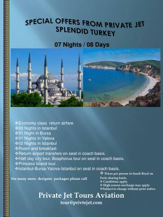 SPECIAL  OFFERS FROM PRIVATE JET SPLENDID TURKEY