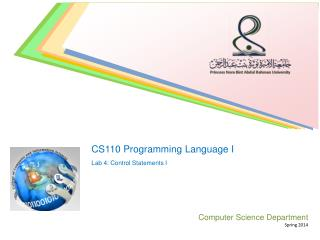 CS110 Programming Language I Lab  4 : Control  Statements I Computer Science Department