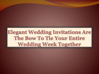 Elegant Wedding Invitations Are The Bow To Tie Your Entire W