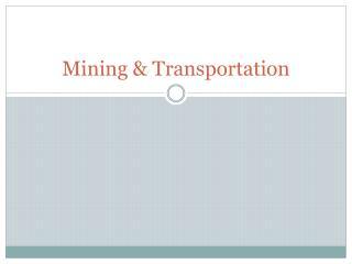 Mining & Transportation