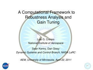 A Computational Framework to Robustness Analysis and     Gain Tuning