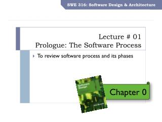 Lecture # 01 Prologue : The Software Process