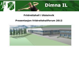 Friidrettshall i Ulsteinvik Presentasjon friidrettshallforum 2012