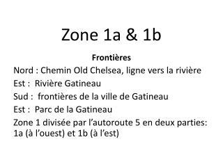 Zone 1a & 1b