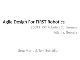 Agile Design For FIRST Robotics