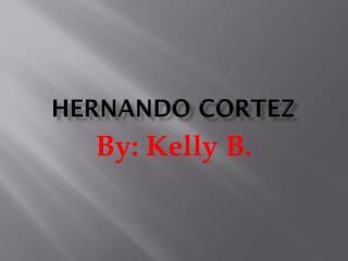 Hernando  C ortez