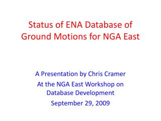 Status of ENA Database of Ground Motions for NGA East