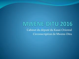 MWENE-DITU 2016