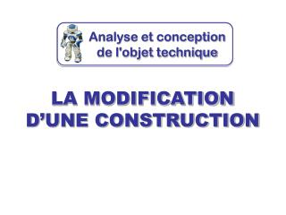 LA MODIFICATION D'UNE CONSTRUCTION