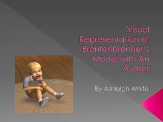 Visual Representation of  Bronfenbrenner�s  Model with An Avatar