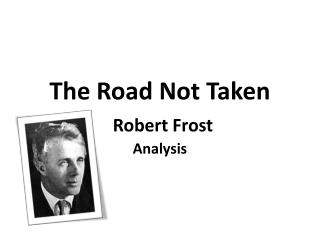 The Road Not Taken  Robert  Frost Analysis