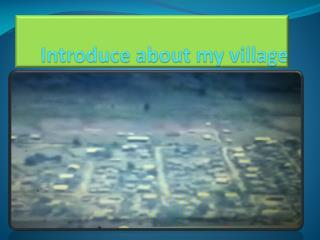 Introduce about my village