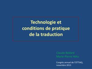 Technologie et  conditions  de pratique  de  la traduction