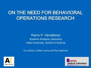 On the NEED for behavioral operations research